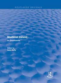 中世アイルランド百科事典(復刊)<br>Routledge Revivals: Medieval Ireland (2005) : An Encyclopedia