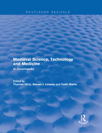 中世科学・技術・医学百科事典(復刊)<br>Routledge Revivals: Medieval Science, Technology and Medicine (2006) : An Encyclopedia
