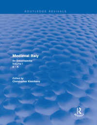中世イタリア百科事典 第1巻(復刊)<br>Routledge Revivals: Medieval Italy (2004) : An Encyclopedia - Volume I