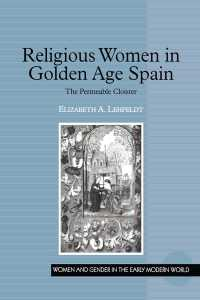 スペイン黄金時代の女性宗教家<br>Religious Women in Golden Age Spain : The Permeable Cloister