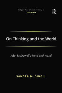 思考と世界:J.マクドウェル『心と世界』解説<br>On Thinking and the World : John McDowell's Mind and World