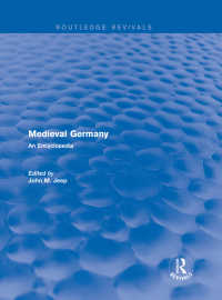 中世ドイツ百科事典(復刊)<br>Routledge Revivals: Medieval Germany (2001) : An Encyclopedia