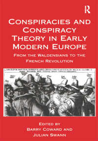 近代初期ヨーロッパの陰謀と陰謀論<br>Conspiracies and Conspiracy Theory in Early Modern Europe : From the Waldensians to the French Revolution