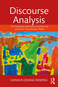 ディスコース分析入門<br>Discourse Analysis : The Questions Discourse Analysts Ask and How They Answer Them