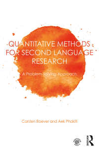 第二言語の計量的研究法:問題解決的アプローチ<br>Quantitative Methods for Second Language Research : A Problem-Solving Approach