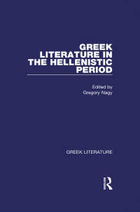 Greek Literature in the Hellenistic Period : Greek Literature