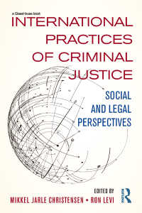 刑法の国際実務:社会的・法的視座<br>International Practices of Criminal Justice : Social and legal perspectives
