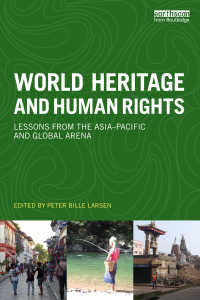 世界遺産と人権:アジア太平洋地域から学ぶ<br>World Heritage and Human Rights : Lessons from the Asia-Pacific and global arena