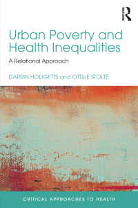 都市の貧困、不平等と健康:批判的視座<br>Urban Poverty and Health Inequalities : A Relational Approach