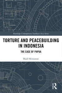 インドネシアにおける拷問と平和構築<br>Torture and Peacebuilding in Indonesia : The Case of Papua
