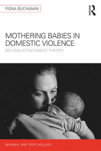 DVと母子:愛着理論を超えて<br>Mothering Babies in Domestic Violence : Beyond Attachment Theory
