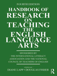 英語教授術リサーチ・ハンドブック(第4版)<br>Handbook of Research on Teaching the English Language Arts(4 NED)