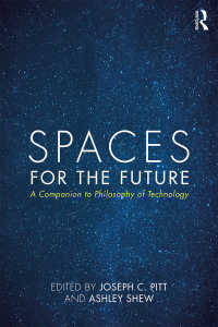 ラウトレッジ版 技術哲学必携<br>Spaces for the Future : A Companion to Philosophy of Technology