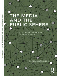 メディアと公共圏<br>The Media and the Public Sphere : A Deliberative Model of Democracy(1 NED)