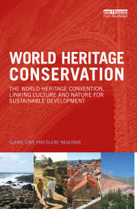 World Heritage Conservation : The World Heritage Convention, Linking Culture and Nature for Sustainable Development