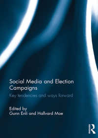 ソーシャルメディアと選挙キャンペーン<br>Social Media and Election Campaigns : Key Tendencies and Ways Forward