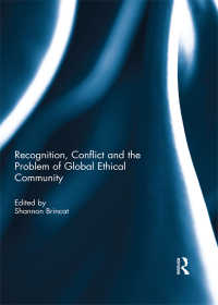Recognition, Conflict and the Problem of Global Ethical Community