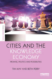 都市と知識経済<br>Cities and the Knowledge Economy : Promise, Politics and Possibilities