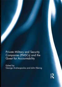 Private Military and Security Companies (PMSCs) and the Quest for Accountability