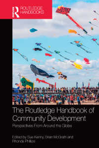 ラウトレッジ版 コミュニティ開発ハンドブック<br>The Routledge Handbook of Community Development : Perspectives from Around the Globe