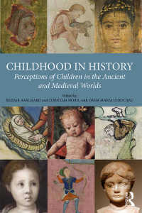 古代・中世ヨーロッパの子ども観<br>Childhood in History : Perceptions of Children in the Ancient and Medieval Worlds