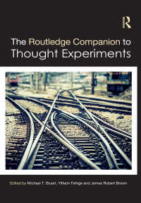 ラウトレッジ版 思考実験必携<br>The Routledge Companion to Thought Experiments