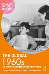 1960年代のグローバル・ヒストリー<br>The Global 1960s : Convention, contest and counterculture