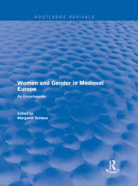 中世女性・ジェンダー百科事典(復刊)<br>Routledge Revivals: Women and Gender in Medieval Europe (2006) : An Encyclopedia