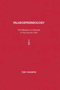 古疫学:人類史における疾病の調査<br>Palaeoepidemiology : The Measure of Disease in the Human Past