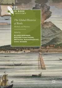 書物のグローバル・ヒストリー:方法と実践<br>The Global Histories of Books〈1st ed. 2017〉 : Methods and Practices