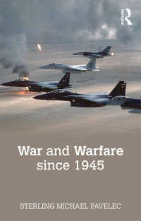 1945年以後の戦争<br>War and Warfare since 1945