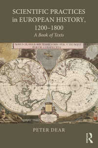 13-18世紀ヨーロッパ科学史原典資料集<br>Scientific Practices in European History, 1200-1800 : A Book of Texts