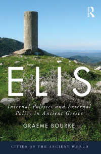 エリス(古代都市の歴史)<br>Elis : Internal Politics and External Policy in Ancient Greece