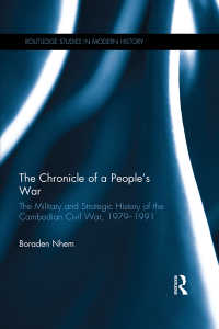 カンボジア内戦の軍事・戦略史1979-1991年<br>The Chronicle of a People's War: The Military and Strategic History of the Cambodian Civil War, 1979–1991