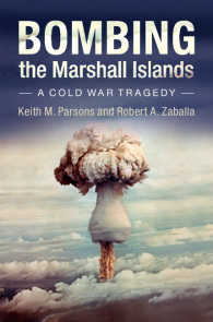 マーシャル諸島の核実験:冷戦の悲劇<br>Bombing the Marshall Islands : A Cold War Tragedy