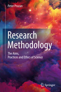 科学研究方法論(テキスト)<br>Research Methodology〈1st ed. 2016〉 : The Aims, Practices and Ethics of Science