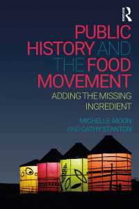 パブリック・ヒストリーと食文化運動の接続<br>Public History and the Food Movement : Adding the Missing Ingredient