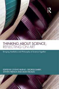美学と科学哲学の統合<br>Thinking about Science, Reflecting on Art : Bringing Aesthetics and Philosophy of Science Together