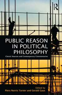 政治哲学における公共的理性:原典資料と現代的解釈<br>Public Reason in Political Philosophy : Classic Sources and Contemporary Commentaries