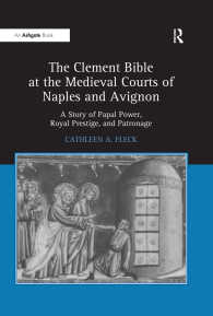 "The Clement Bible at the Medieval Courts of Naples and Avignon : ""A Story of Papal Power, Royal Prestige, and Patronage"