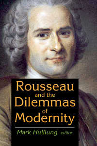 ルソーと近代のジレンマ<br>Rousseau and the Dilemmas of Modernity