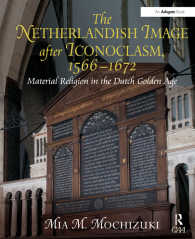 偶像破壊運動後のオランダにおけるイメージの文化<br>&quot;The Netherlandish Image after Iconoclasm, 1566?672                                                                                                                                           &quot; : Material Religion in the Dutch Golden Age