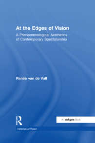 視覚芸術の現象学的美学<br>At the Edges of Vision : A Phenomenological Aesthetics of Contemporary Spectatorship