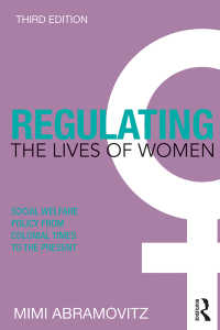 女性と社会福祉のアメリカ史(第2版)<br>Regulating the Lives of Women : Social Welfare Policy from Colonial Times to the Present(3)