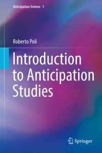 予期研究序説<br>Introduction to Anticipation Studies〈1st ed. 2017〉