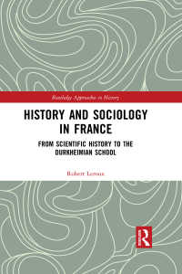 19世紀末~20世紀初頭フランスにおける歴史と社会学<br>History and Sociology in France : From Scientific History to the Durkheimian School