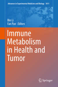 Immune Metabolism in Health and Tumor〈1st ed. 2017〉