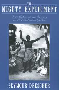 壮大な実験:英国の奴隷制度廃止<br>The Mighty Experiment : Free Labor versus Slavery in British Emancipation