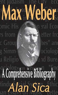 マックス・ヴェーバー:総合書誌<br>Max Weber : A Comprehensive Bibliography