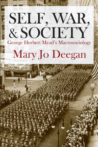 自己、戦争と社会:G.H.ミードのマクロ社会学<br>Self, War, and Society : George Herbert Mead's Macrosociology
